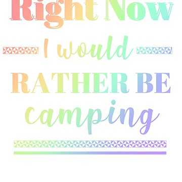 Camp Would Rather Be Camping Nature Lover by KanigMarketplac