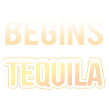 Tequila Drinker My Life Begins After Drinking Tequila by KanigMarketplac