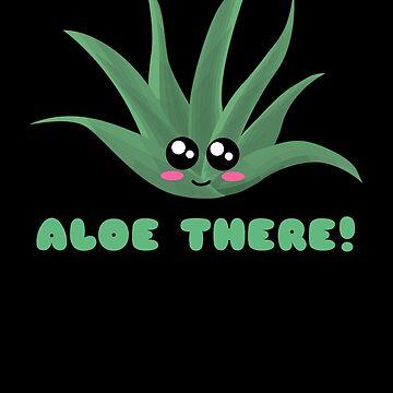 Aloe There Cute Aloe Pun by DogBoo
