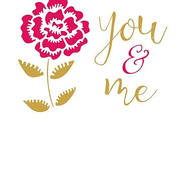 You & Me Romantic Script Flower Art by WordvineMedia