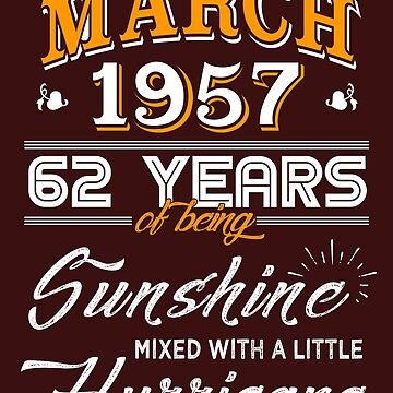 March 1957 Birthday Gifts - March 1957 Celebration Gifts - Awesome Since March 1957 by daviduy