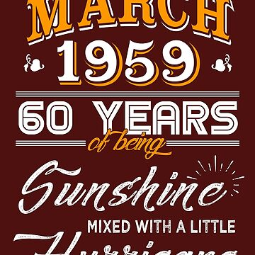 March 1959 Birthday Gifts - March 1959 Celebration Gifts - Awesome Since March 1959 by daviduy