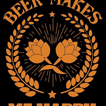 Beer makes me happy by PM-TShirts