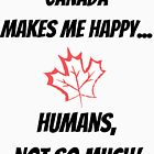 Canada makes me Happy... Humans, not so much! by stine1