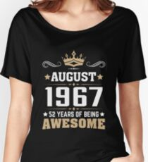 August 1967 52 Years Of Being Awesome Women's Relaxed Fit T-Shirt