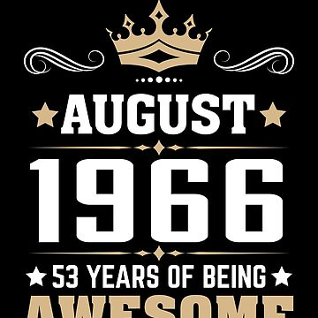 August 1966 53 Years Of Being Awesome by lavatarnt