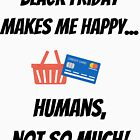 Black Friday makes me happy... Humans, not so much! by stine1
