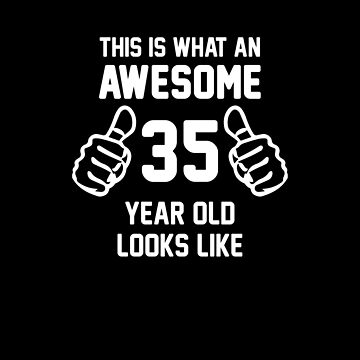 Awesome 35 Year Old Shirt 35th Birthday T-Shirt Great Gift for Friend or Family Short-Sleeve Jersey Tee by CrusaderStore