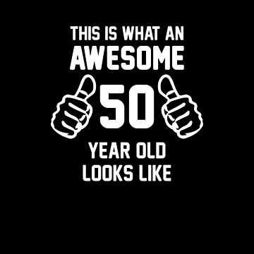 Awesome 50 Year Old Shirt 50th Birthday T-Shirt Great Gift for Mom or Dad Short-Sleeve Jersey Tee by CrusaderStore