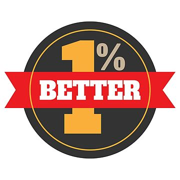 Motivational Quotes - 1percent Better - Gift Idea by vicoli-shirts