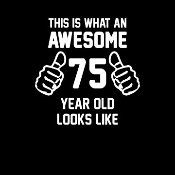 Awesome 75 Year Old Shirt 75th Birthday T-shirt Great Gift for Grandparent Short-Sleeve Jersey Tee by CrusaderStore