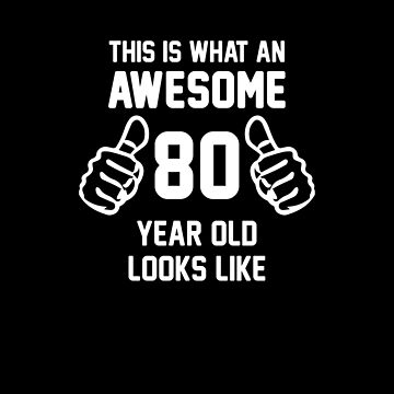 Awesome 80 Year Old Shirt 80th Birthday T-shirt Great Gift for Grandparent Short-Sleeve Jersey Tee by CrusaderStore