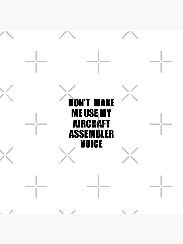 Aircraft Assembler Coworker Gift Idea Funny Gag For Job Don't Make Me Use My Voice von FunnyGiftIdeas