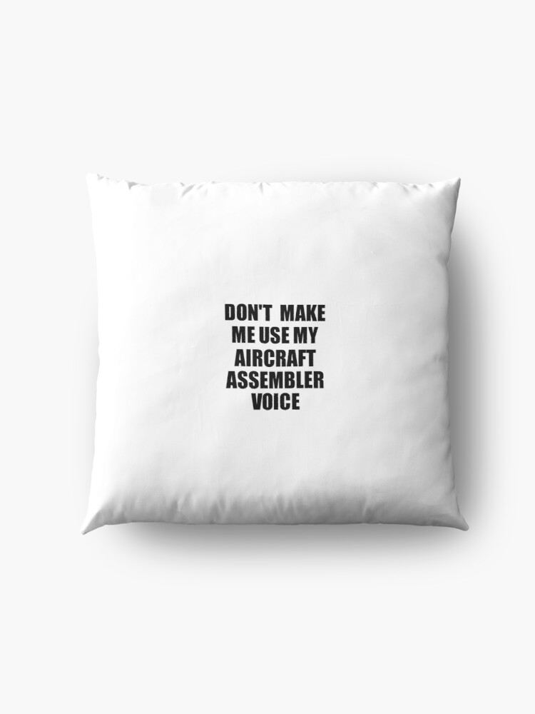 Alternative Ansicht von Aircraft Assembler Coworker Gift Idea Funny Gag For Job Don't Make Me Use My Voice Bodenkissen