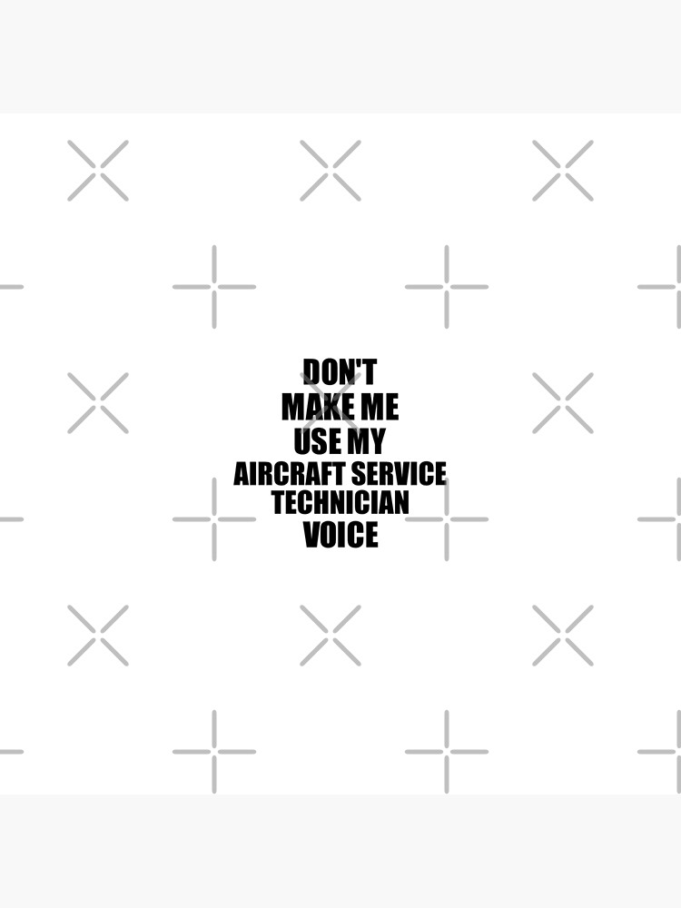 Aircraft Service Technician Coworker Gift Idea Funny Gag For Job Don't Make Me Use My Voice von FunnyGiftIdeas