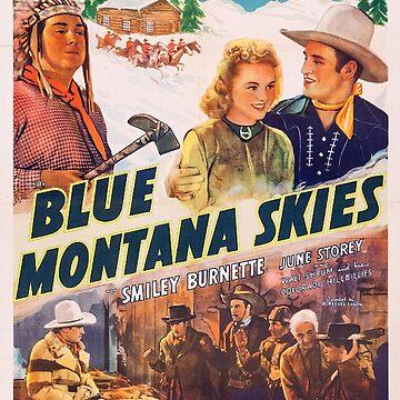 Classic Movie Poster - Blue Montana Skies by SerpentFilms