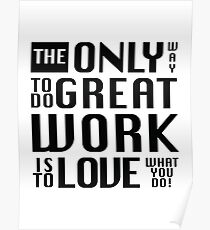 The only way to do great work - by Brian Vegas Poster