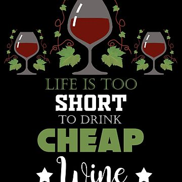 Wine lover red wine white wine alcohol champagne alcoholic beverage grape gift by design2try