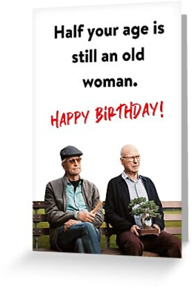 The Kominsky Method Half Your Age Is Still An Old Woman Funny Birthday Card Sticker Packs Good Vibes Humor Comedy Tv Show