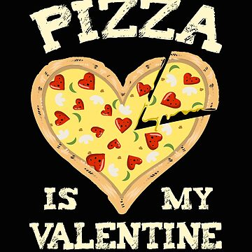 Pizza Is My Valentine Shirt - Pizza is my Valentine's Gift Funny Valentine's Day Gift Shirt Food love pizza piece by MrTStyle
