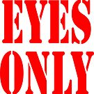 EYES ONLY by TOM HILL - Designer