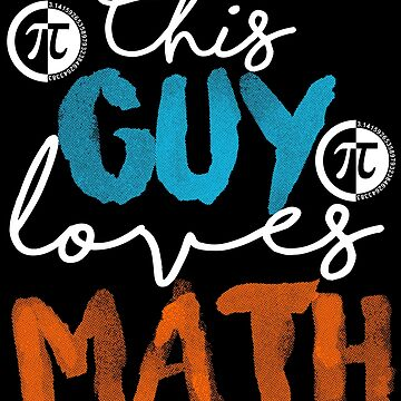 This Guy Loves Maths by iwaygifts