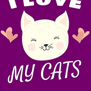 I Love My Cats by iwaygifts
