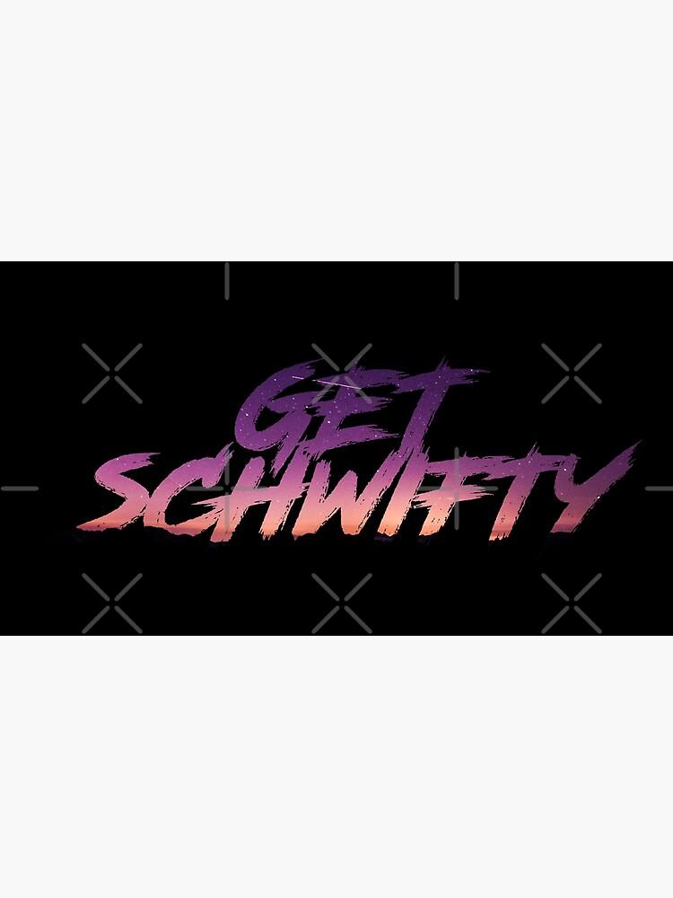 Get Schwifty by Darko888