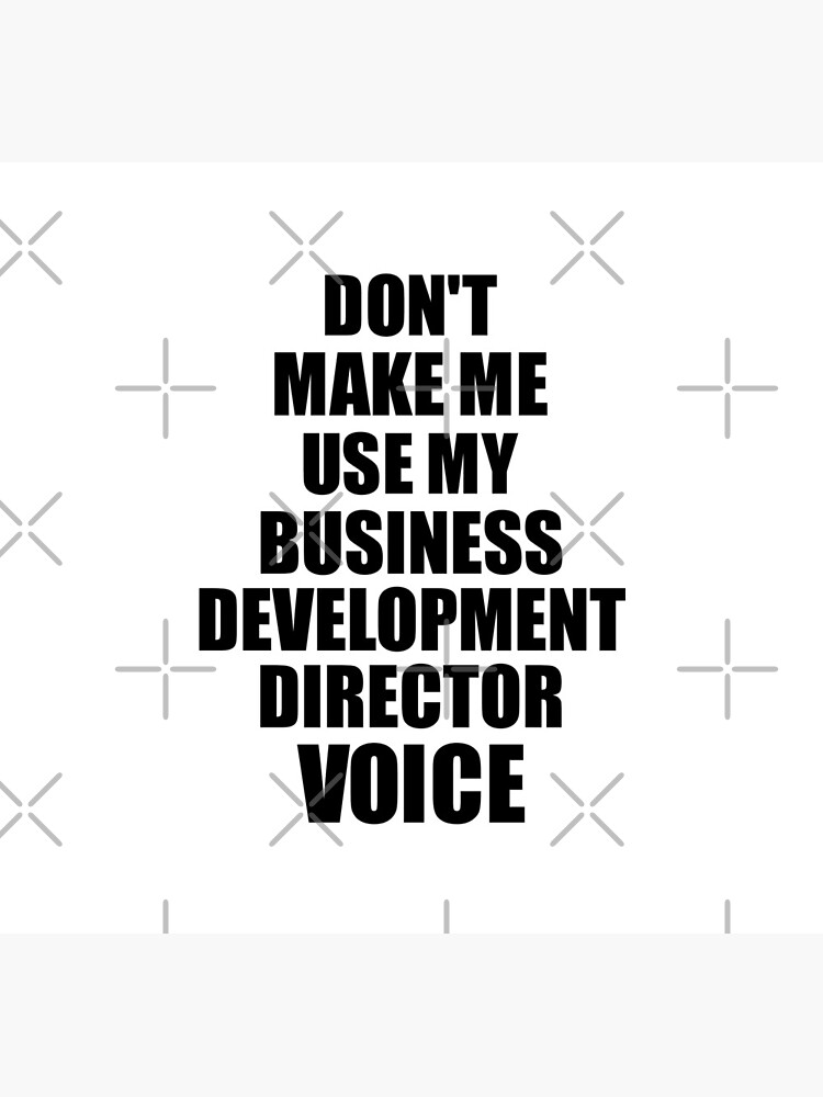 Business Development Director Coworker Gift Idea Funny Gag For Job Don't Make Me Use My Voice de FunnyGiftIdeas