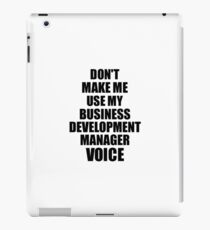 Vinilo o funda para iPad Business Development Manager Coworker Gift Idea Funny Gag For Job Don't Make Me Use My Voice