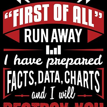 I Have Prepared Facts Data Charts - Data Scientist Gift by yeoys