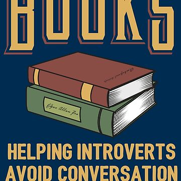 Books Helping Introverts - Introverts Quotes Gift by yeoys