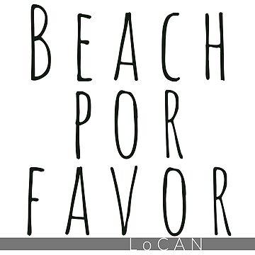 BEACH POR FAVOR by Locan