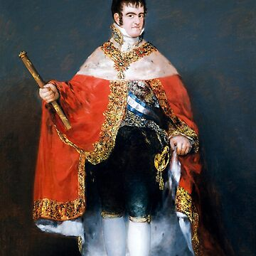 Ferdinand VII of Spain - Francisco Goya - 1815 by warishellstore