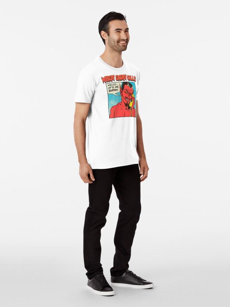 Alternate view of when satan calls Premium T-Shirt