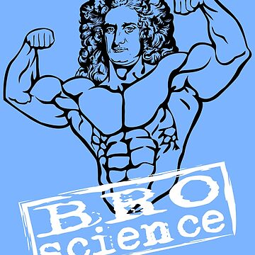 Funny Bro Science Design - Gift for Weightlifter Nerd - Bro Scientist Isaac Newton by TrndSttr