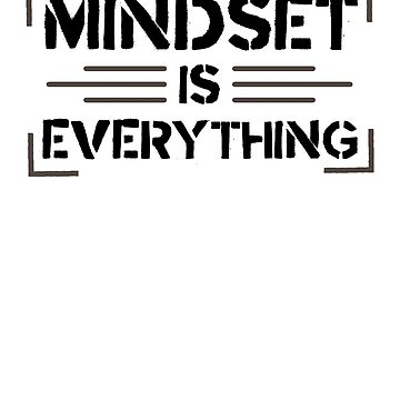 Mindset Is Everything by rockpapershirts