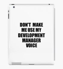 Vinilo o funda para iPad Development Manager Coworker Gift Idea Funny Gag For Job Don't Make Me Use My Voice