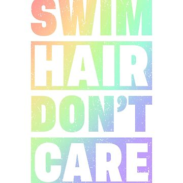 Swim Team Swim Hair Don't Care Swimming by KanigMarketplac