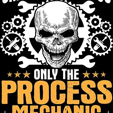 Process Mechanic Death Smiles Gift Present by Krautshirts