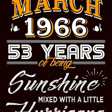March 1966 Birthday Gifts - March 1966 Celebration Gifts - Awesome Since March 1966 by daviduy