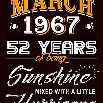 March 1967 Birthday Gifts - March 1967 Celebration Gifts - Awesome Since March 1967 by daviduy