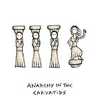 Anarchy in the Caryatids by therabbitknows