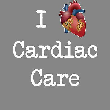Funny I heart cardiac care desing for nurse or Doctor by LGamble12345