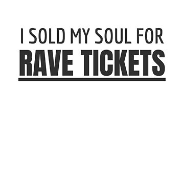 I Sold My Soul for Rave Tickets! Techno Festival by Team150Designz