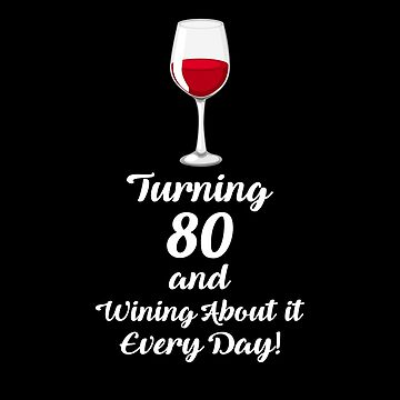 Turning 80 And Wining About It Shirt Wine Lover 80th Birthday T-Shirt Great Gift for Grandma Short-Sleeve Jersey Tee by CrusaderStore