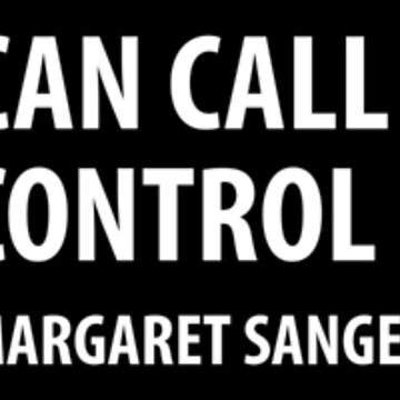 No woman can call herself free who does not control her own body. - Margaret Sanger (white) by designite