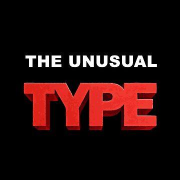 The Unusual Type by realmatdesign