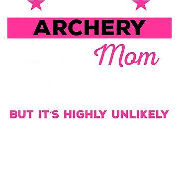 Funny Archery Mom Tshirt Gift by mikevdv2001