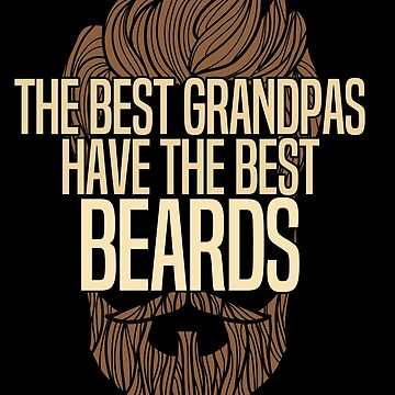Beard Grandpa Funny Design - The Best Grandpas Have The Best Beards by kudostees